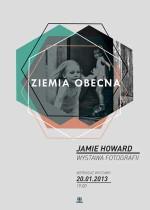 Wydarzenie: Ziemia Obecna – wystawa Jamiego Fysona Howarda
