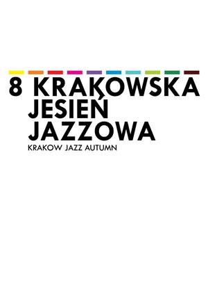 Zapowiedź 8 Krakowskiej Jesieni Jazzowej