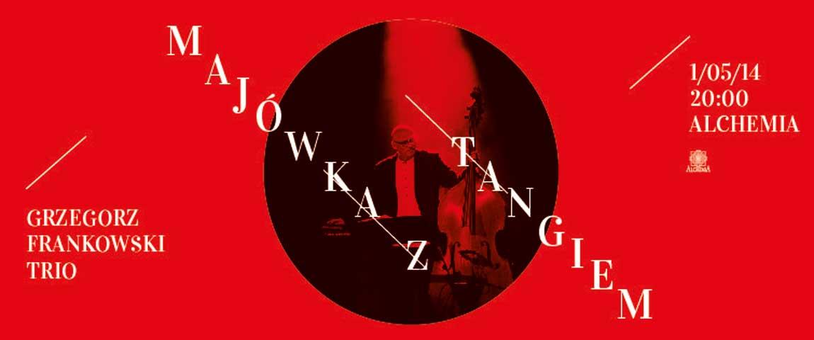 Majówka z Tangiem – Grzegorz Frankowski Trio