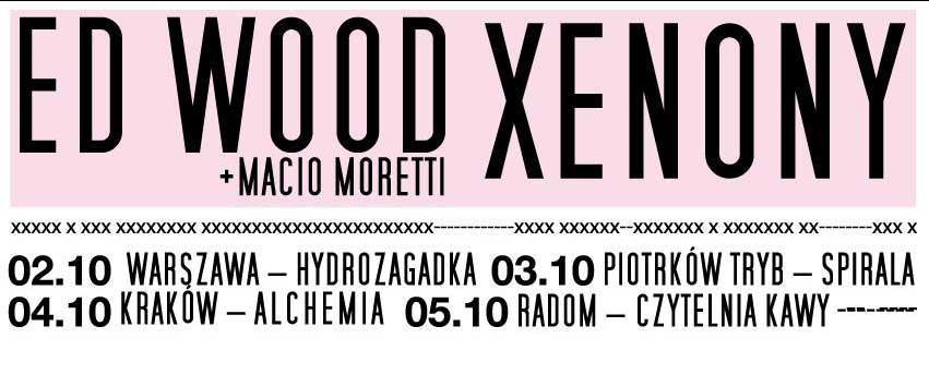 Ed Wood + Macio Moretti / Xenony