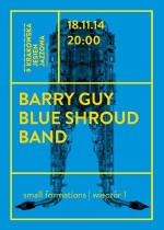 Wydarzenie: BLUE SHROUD BAND – small formations (wieczór I )
