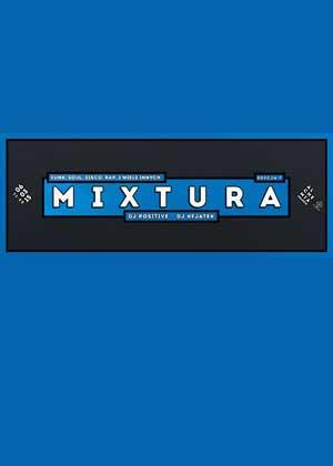 MIXTURA vol. 7 ( POSITIVE & KFJATEK ) @ ALCHEMIA