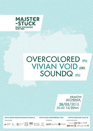 Majsterstück: SoundQ + Vivian Void + Overcolored @ Alchemia