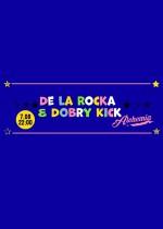 De La Rocka & Dobry Kick @Alchemia