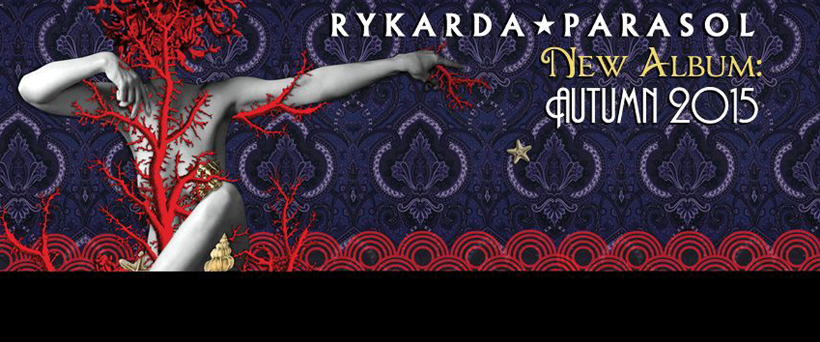 RYKARDA PARASOL – support Gypsy and the Acid Queen