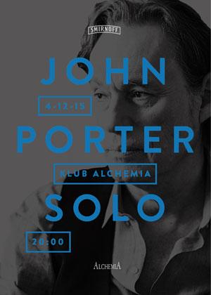 SMIRNOFF Presents – JOHN PORTER SOLO