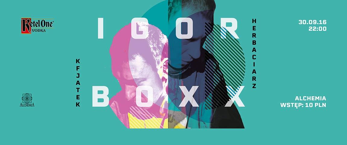 Ketel One Stage: IGOR BOXX @Alchemia