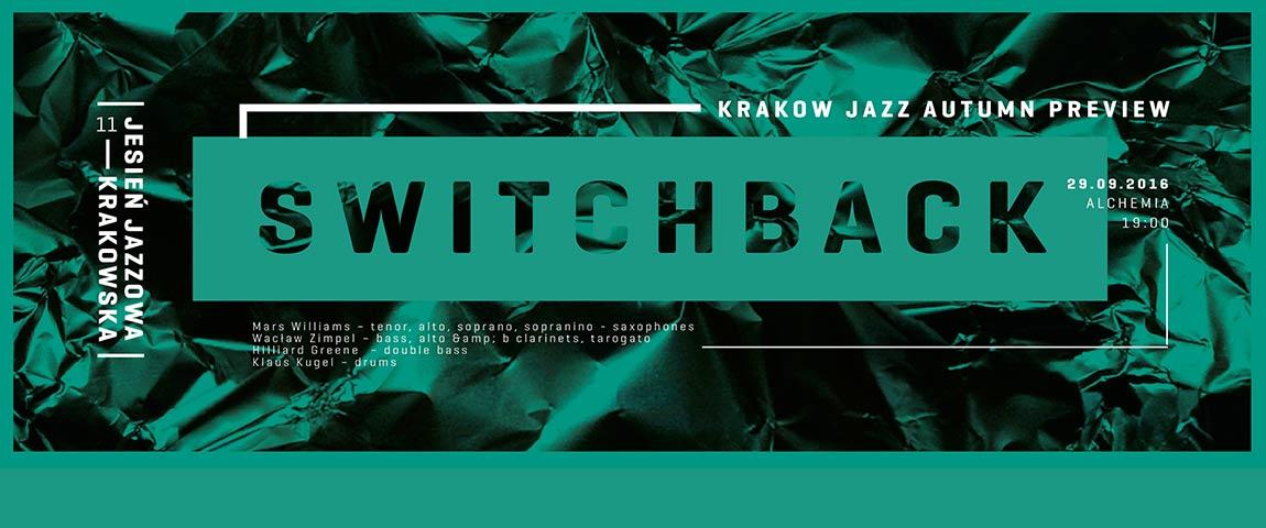 SWITCHBACK /Polska scena improwizowana/ KRAKOW JAZZ AUTUMN PREVIEW