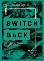 Wydarzenie: SWITCHBACK /Polska scena improwizowana/ KRAKOW JAZZ AUTUMN PREVIEW