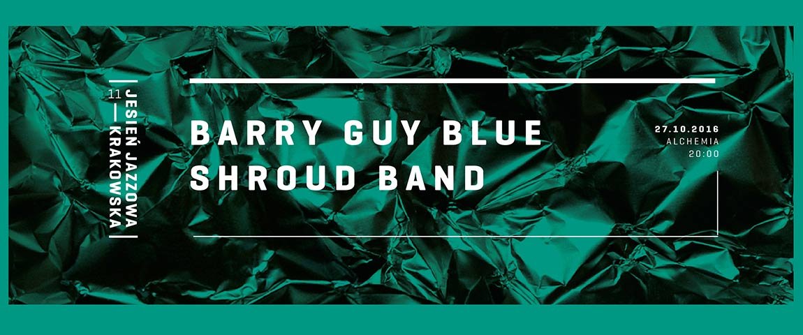 BARRY GUY BLUE SHROUD BAND – REZYDENCJA (27-10-2016)