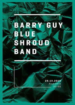 BARRY GUY BLUE SHROUD BAND – REZYDENCJA (29-10-2016)