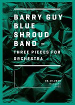 BARRY GUY BLUE SHROUD BAND –THREE PIECES FOR ORCHESTRA – Manggha
