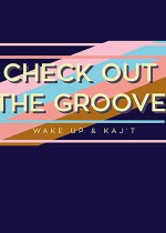 Check out the Groove vol.26 (Kaj't & Wake Up) @Alchemia