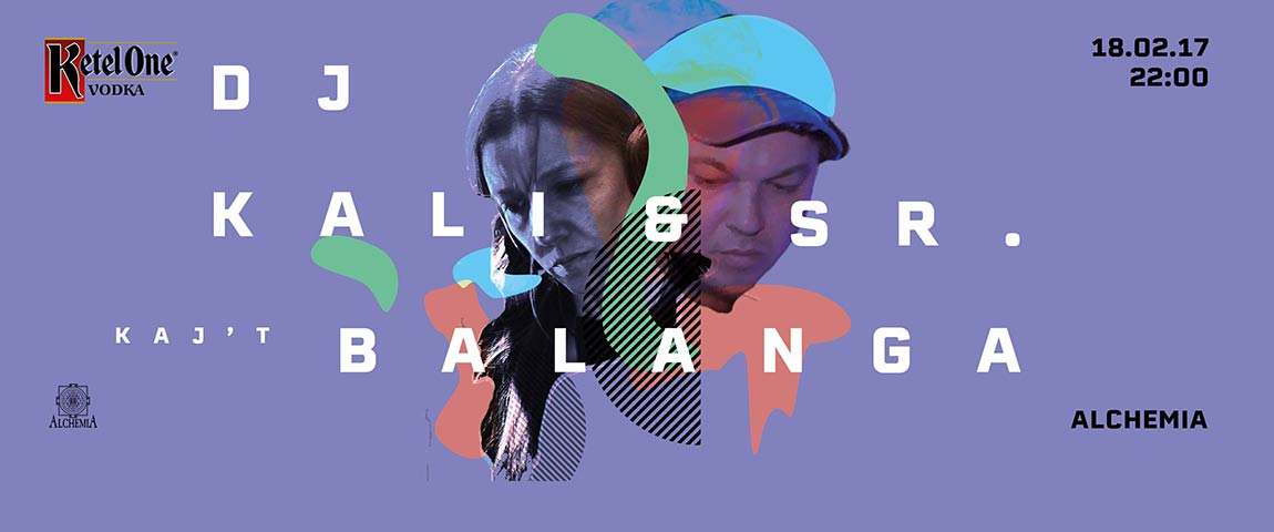 Ketel One Presents: DJ Kali / SR.Balanga / Kaj't