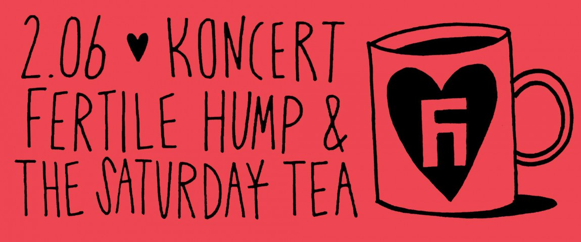 Fertile Hump + The Saturday Tea – Alchemia – Kraków