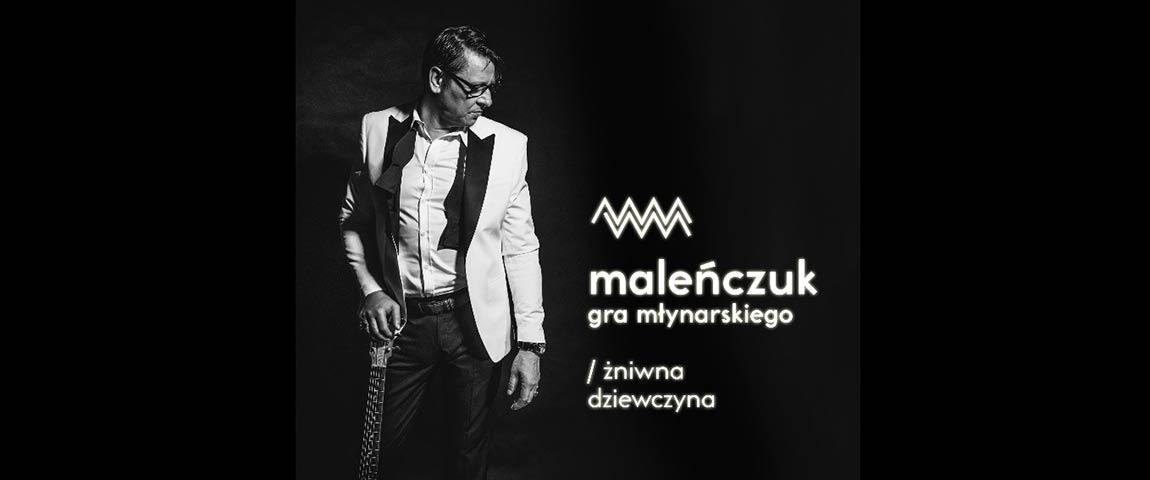 Maleńczuk gra Młynarskiego – koncert wyprzedany