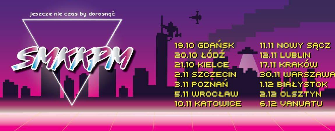 """Koncert Smkkpm – """"Jeszcze nie czas, by dorosnąć"""" Kraków"""