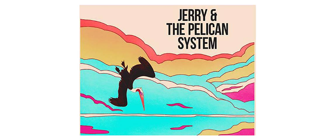 Jerry & The Pelican System