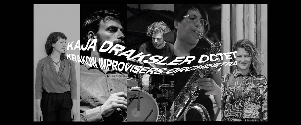 KAJA DRAKSLER OCTET// KRAKOW IMPROVISERS ORCHESTRA – 13 Krakowska Jesień Jazzowa