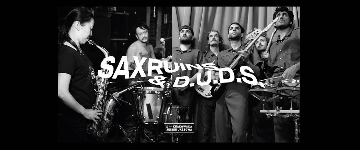 SAX RUINS & D.U.D.S.  ( Special KJJ) – 13 Krakowska Jesień Jazzowa