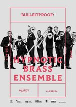 Bulleitproof : HYPNOTIC BRASS ENSEMBLE / SOLD OUT