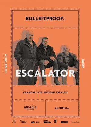 Bulleitproof: ESCALATOR / KRAKOW JAZZ AUTUMN PREVIEW