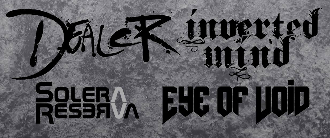 Dealer / Inverted Mind / Solera Reserva / Eye Of Void