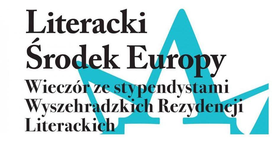 Literacki Środek Europy – wieczór ze stypendystami WRL