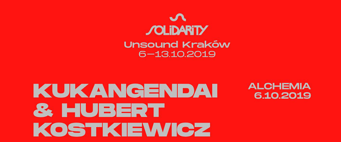 Unsound Solidarity: Kukangandai & Hubert Kostkiewicz