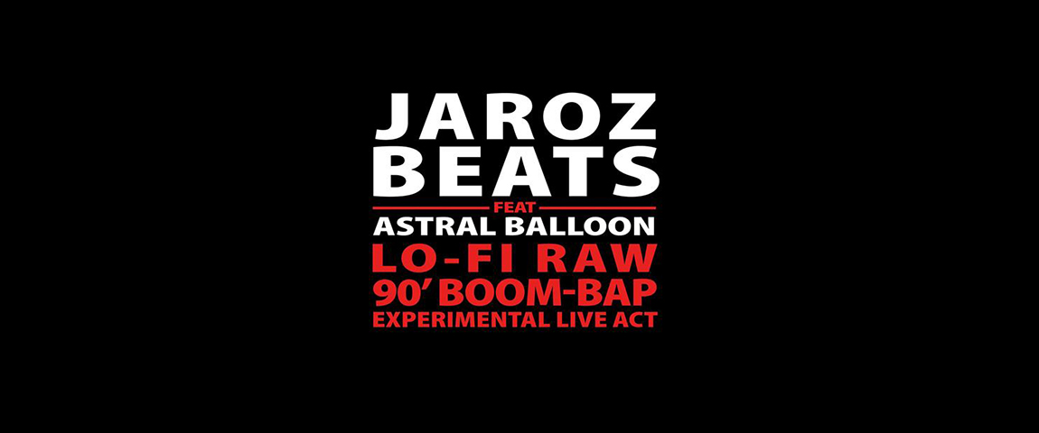 "Koncert premierowy beattapu "" Jaroz x Astral Balloon"""