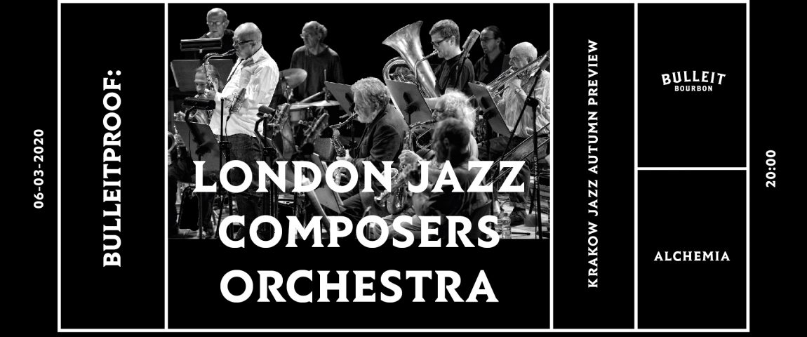 Bulleitproof : LONDON JAZZ COMPOSERS ORCHESTRA – KRAKOW JAZZ AUTUMN PREVIEW – Dzień 1