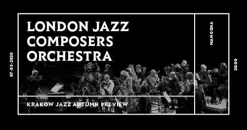 LONDON JAZZ COMPOSERS ORCHESTRA – DZIEŃ II (Manggha)