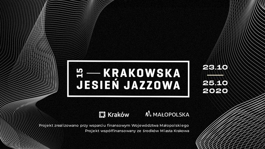 15. Krakowska Jesień Jazzowa (23-25.10. 2020)