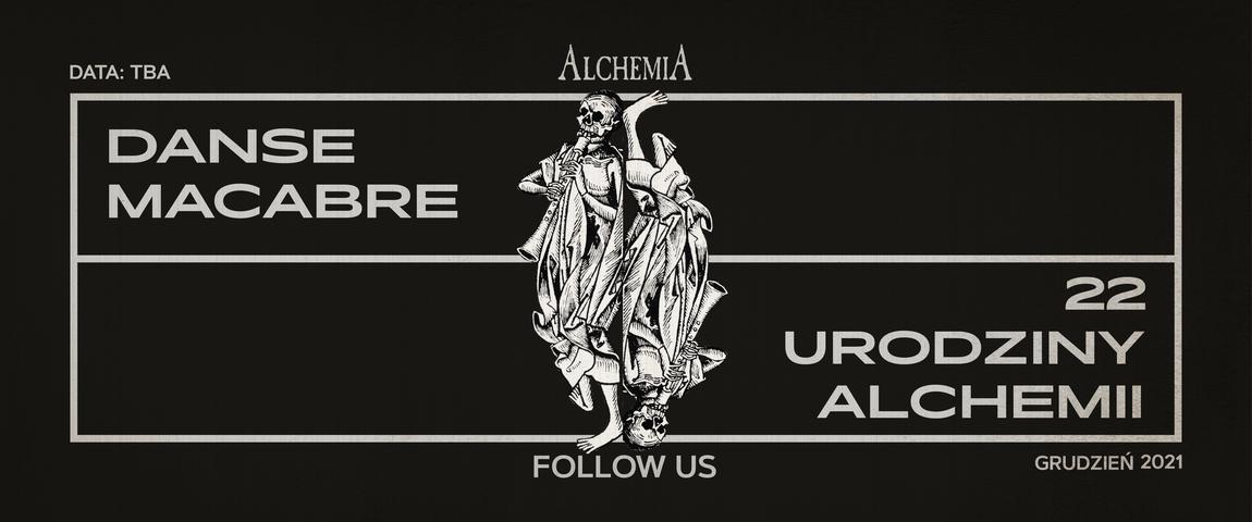 Danse Macabre, czyli pożegnanie pantofelka oraz XXII urodziny Klubu Alchemia.
