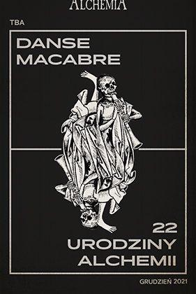 Danse Macabre, czyli pożegnanie pantofelka oraz XXII urodziny Klubu Alchemia
